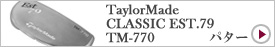 TaylorMade CLASSIC EST.79 TM-770